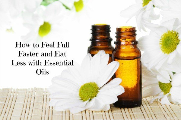 How to Feel Full Faster and Eat Less with Essential Oils